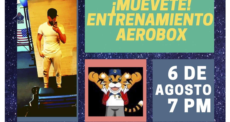 Muévete entrenamiento Aerobox : 6 de Agosto – 7PM